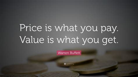"""Warren Buffett Quote: """"Price is what you pay"""