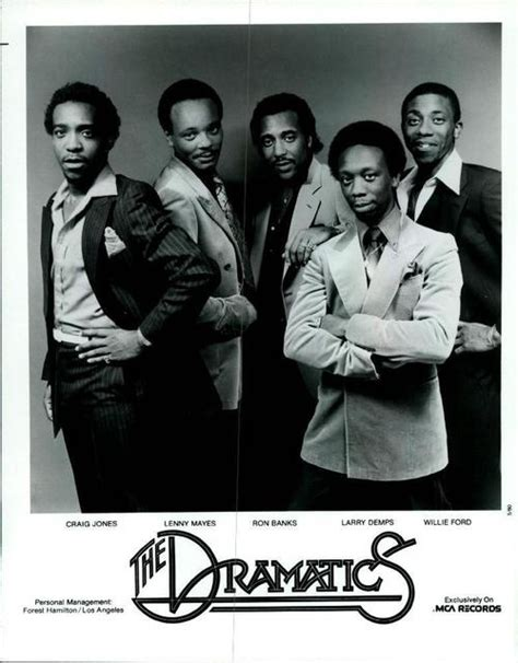 The Dramatics are a soul music vocal group, formed in 1962